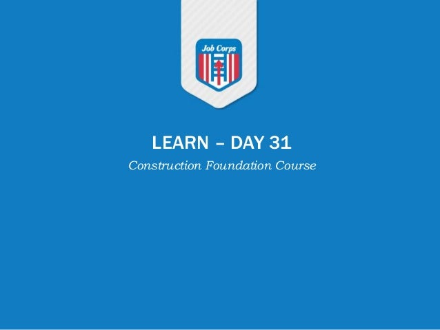 LEARN – DAY 31 Construction Foundation Course