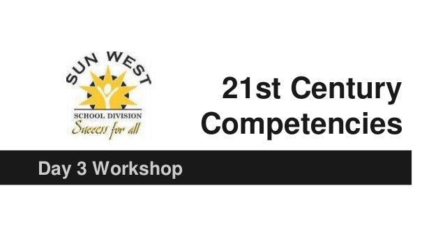 21st Century Competencies Day 3 Workshop
