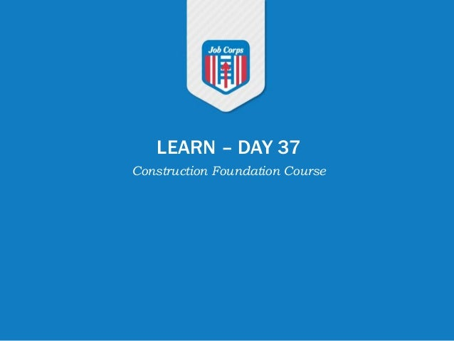 LEARN – DAY 37 Construction Foundation Course