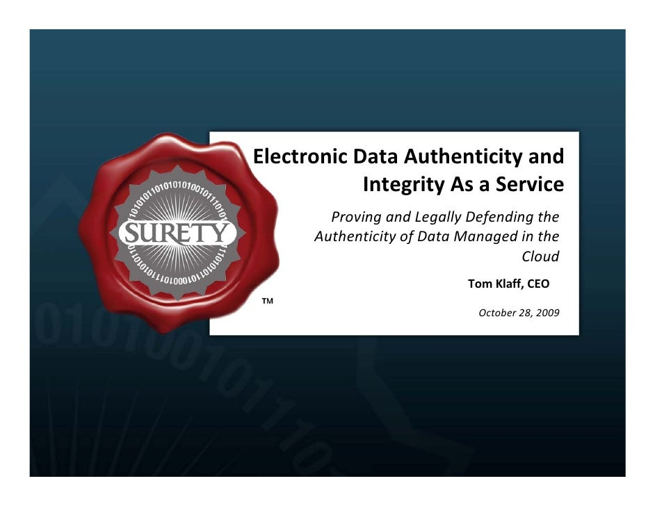 Electronic Data Authenticity and              Integrity As a Service         Proving and Legally Defending the        Auth...