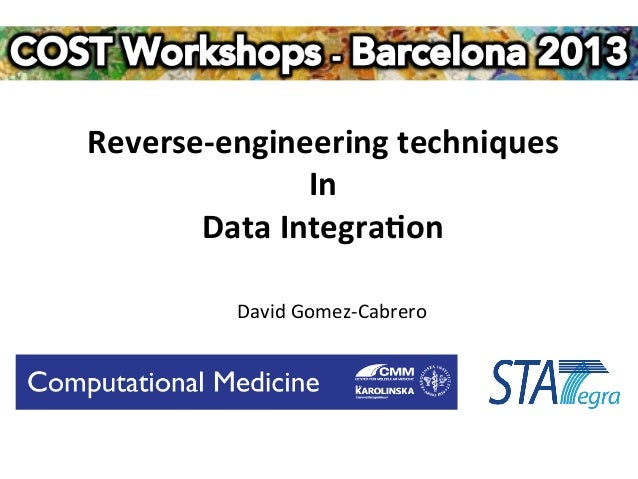 Reverse-­‐engineering	  techniques	  	                   In	         Data	  Integra3on	               David	  Gomez-­‐Cabr...