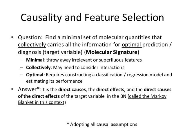Causality and Feature Selection• Question: Find a minimal set of molecular quantities that  collectively carries all the i...