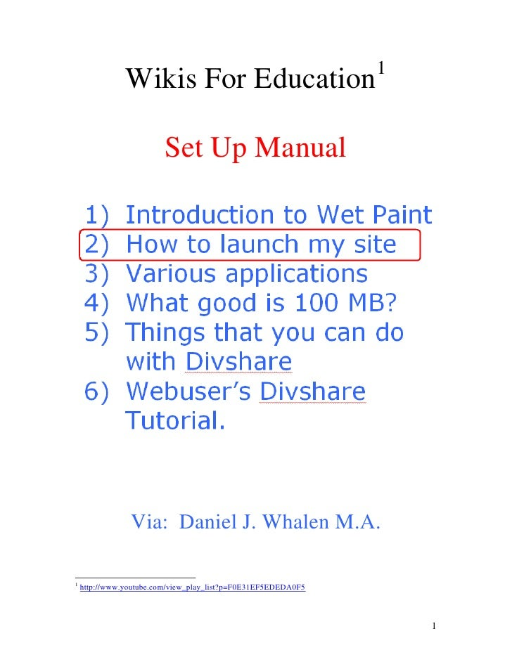 Wikis For Education<br />Set Up Manual<br />Via:  Daniel J. Whalen M.A.<br />Once you get to www.wetpaint.com you should s...