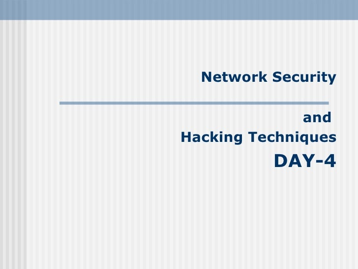 Network Security and  Hacking Techniques DAY-4