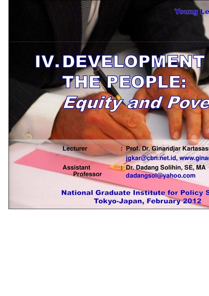 Lecturer       : Prof. Dr. Ginandjar Kartasasmita                jgkar@cbn.net.id, www.ginandjar.comAssistant      : Dr. D...