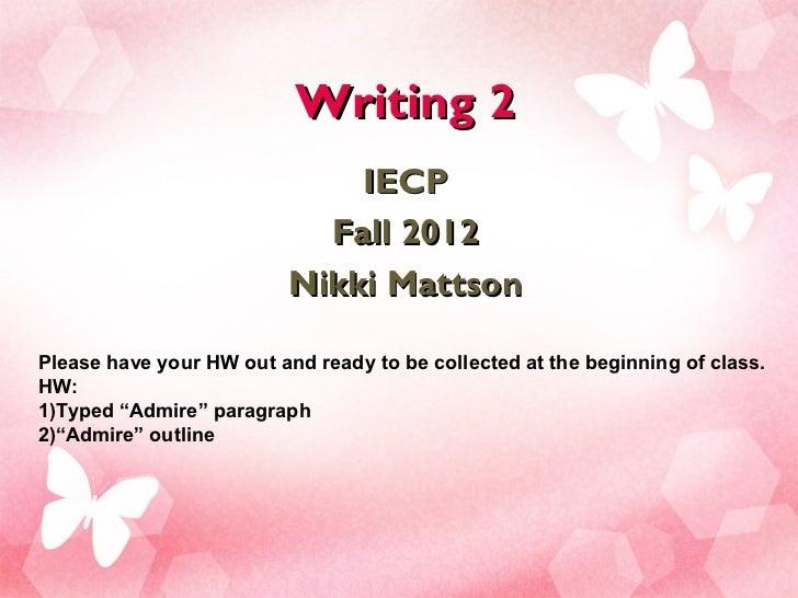 Writing 2                              IECP                            Fall 2012                          Nikki MattsonPle...