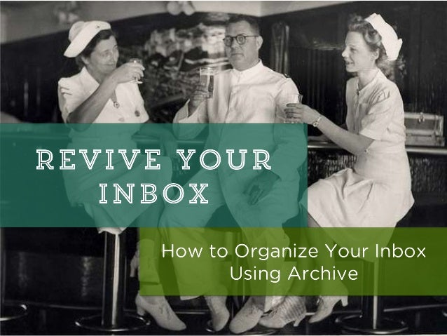 Revive Your Inbox: How to create an efficient email system using archive