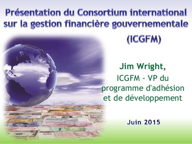 Jim Wright, ICGFM - VP du programme d'adhésion et de développement
