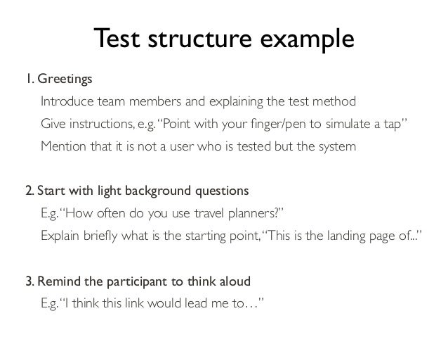 """Test structure example 1. Greetings Introduce team members and explaining the test method Give instructions, e.g. """"Point w..."""