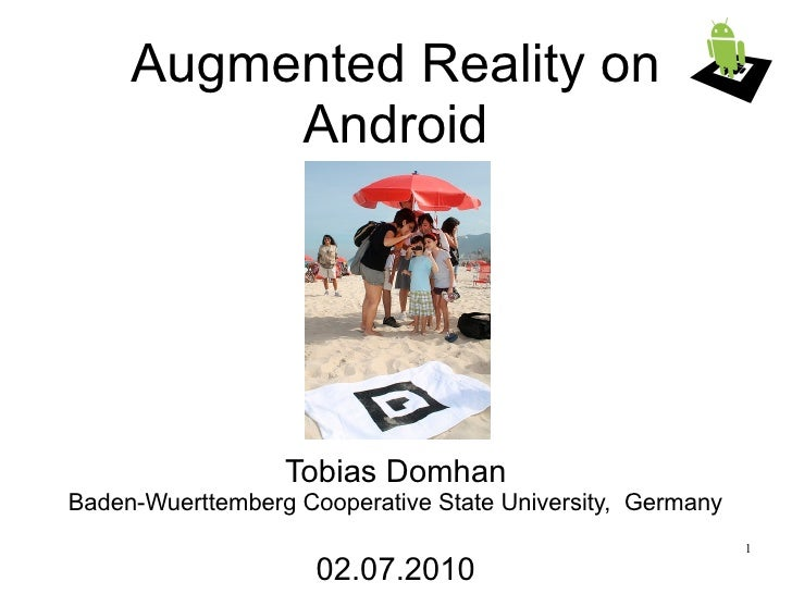 Augmented Reality on           Android                       Tobias Domhan Baden-Wuerttemberg Cooperative State University...
