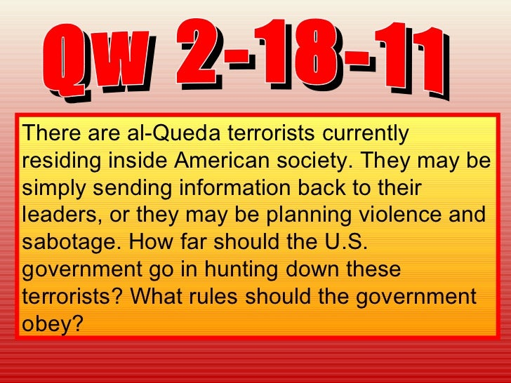 Qw 2-18-11 There are al-Queda terrorists currently residing inside American society. They may be simply sending informatio...