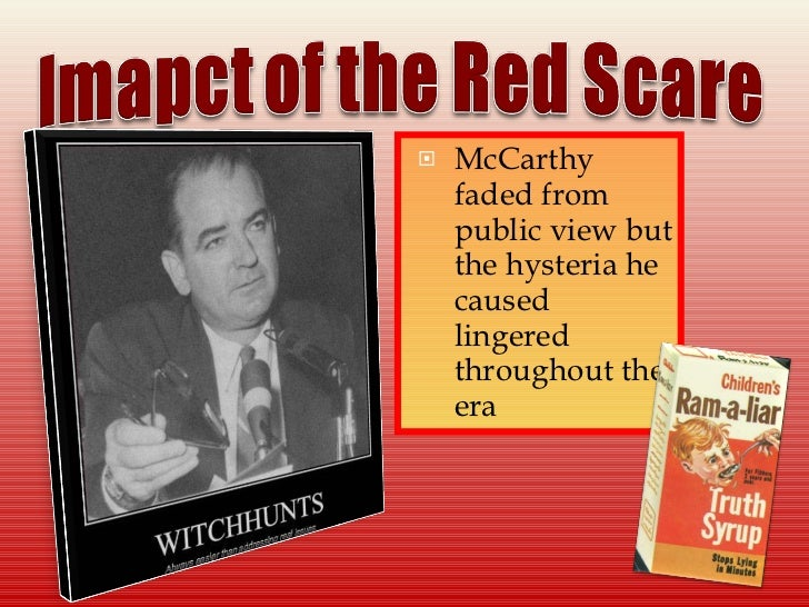 understanding the red scare Yes, she admitted, she had once been a member of the communist  for most  americans, the red scare of the late 1940s and 1950s was.