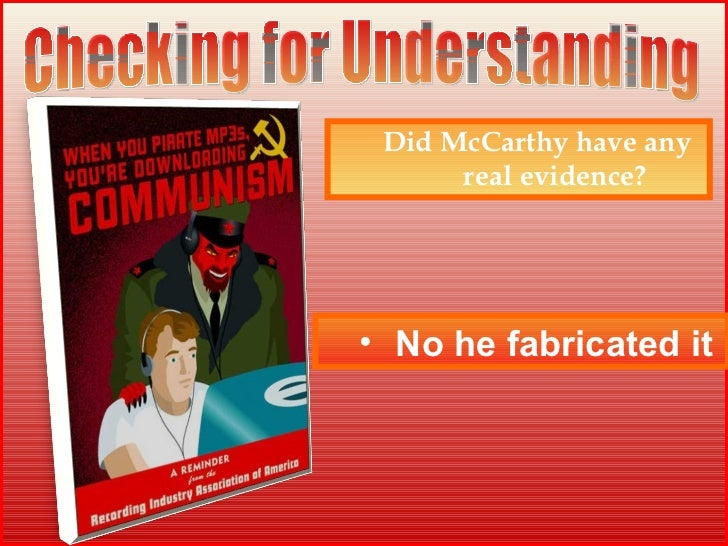 understanding the red scare The new red scare and mccarthyism facts about senator joe mccarthy and mccarthyism for kids taking into account the red scare and the anti-communist hysteria that was sweeping the nation it makes it easy to understand why a strong anti-communist politician such as joseph mccarthy would.