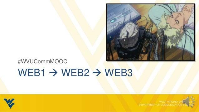 #WVUCommMOOCWEB1  WEB2  WEB3