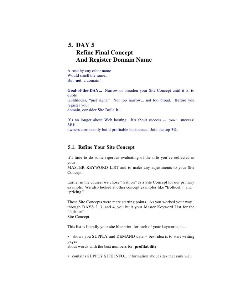 5.  DAY 5<br />     Refine Final Concept<br />     And Register Domain Name<br />A rose by any other name<br />Would smell...