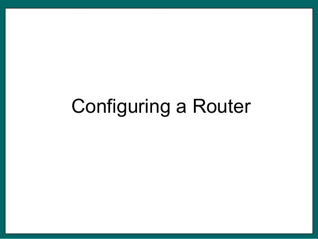Configuring a Router