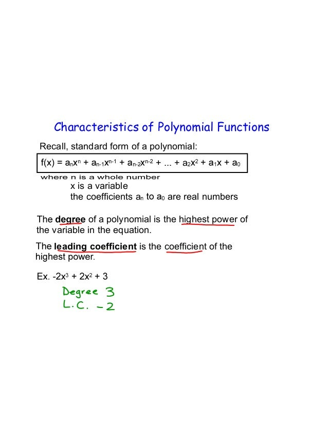 Characteristics of Polynomial Functions Recall, standard form of a polynomial: + ... + a x is a variable the coefficients ...