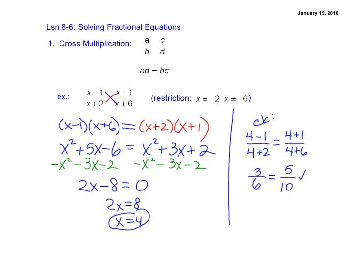 January19,2010  Lsn86:SolvingFractionalEquations  1.CrossMultiplication:        ex.:                     (restri...