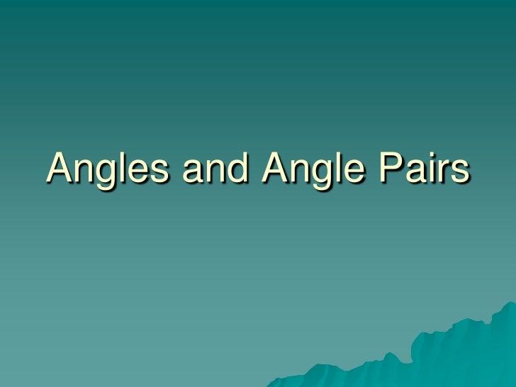 Angles and Angle Pairs<br />