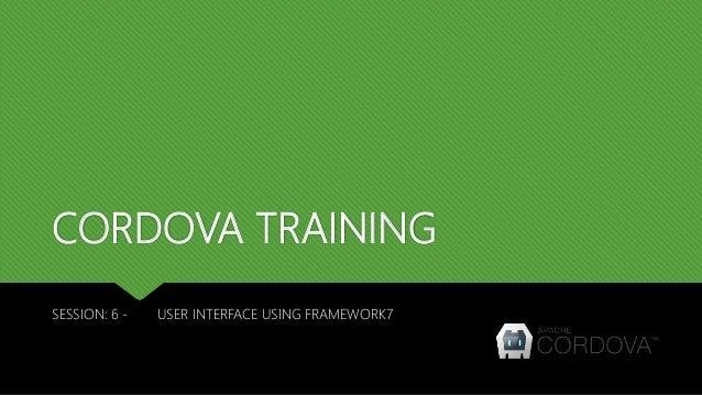 Cordova training : Day 6 - UI development using Framework7