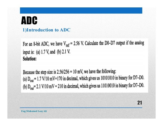 ADC 1)Introduction to ADC Eng:Mohamed Loay Ali 21