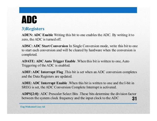 ADEN: ADC Enable Writing this bit to one enables the ADC. By writing it to zero, the ADC is turned off. ADSC: ADC Start Co...