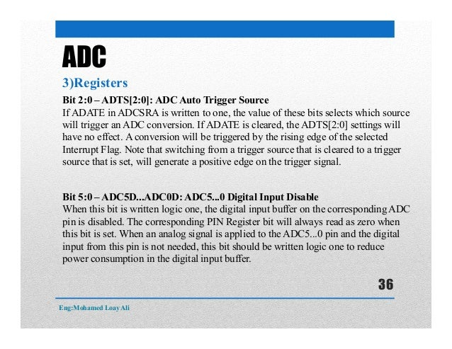 ADC 3)Registers Bit 2:0 – ADTS[2:0]: ADC Auto Trigger Source If ADATE in ADCSRA is written to one, the value of these bits...