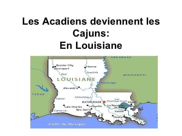 Les Acadiens deviennent les Cajuns: En Louisiane