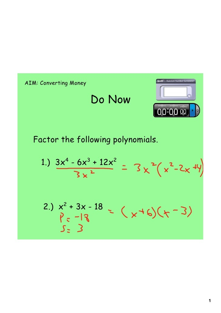 AIM: Converting Money                           Do Now     Factor the following polynomials.       1.) 3x4 - 6x3 + 12x2   ...