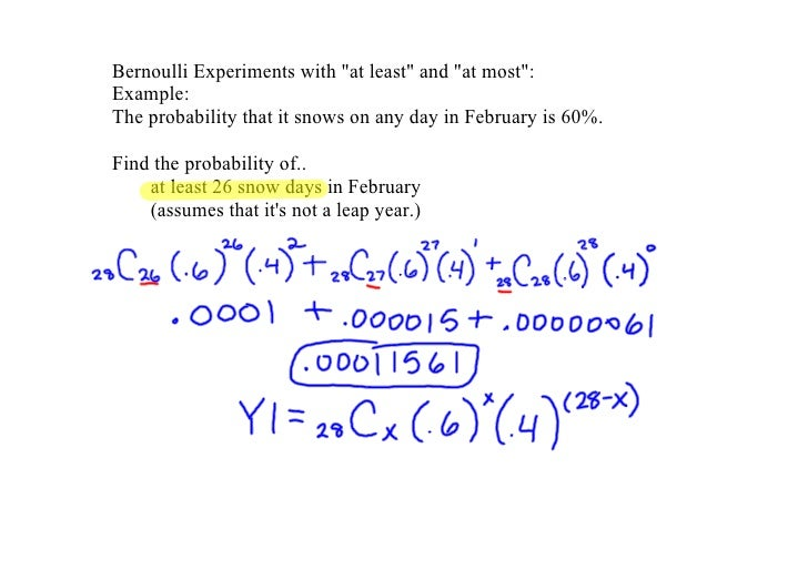 "Bernoulli Experiments with ""at least"" and ""at most"": Example:   The probability that it snows on any day in February is 60..."