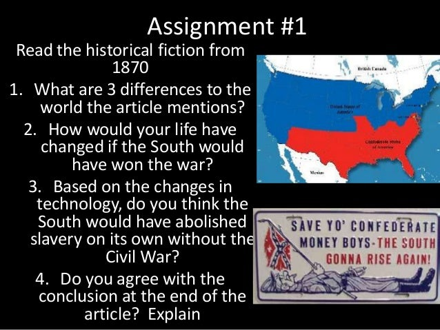 Assignment #1 Read the historical fiction from 1870 1. What are 3 differences to the world the article mentions? 2. How wo...