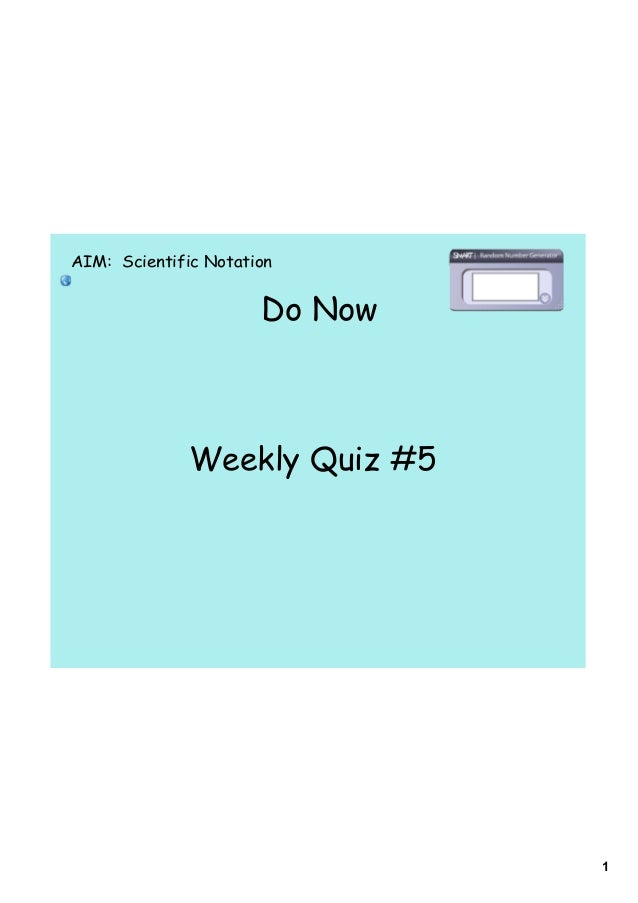 1 Do Now AIM: Scientific Notation Weekly Quiz #5