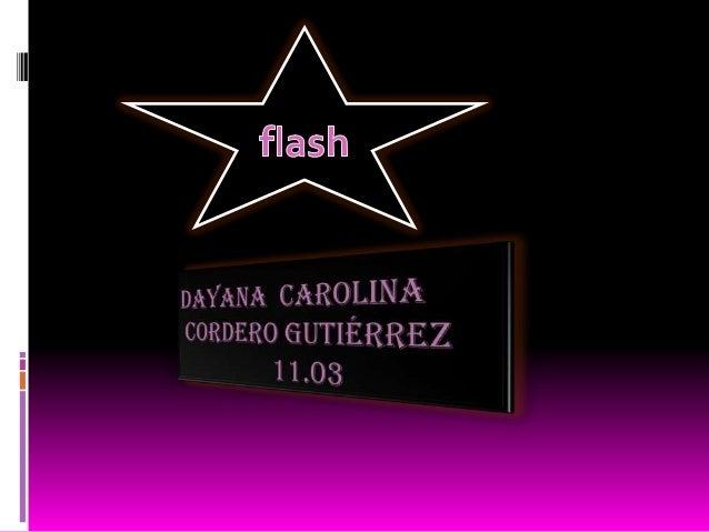  ¿Qué es Flash? - Definición de Flash Flash es una tecnología para crear  animaciones gráficas vectoriales  independient...