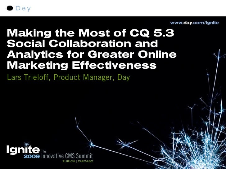 Making the Most of CQ 5.3 Social Collaboration and Analytics for Greater Online Marketing Effectiveness Lars Trieloff, Pro...