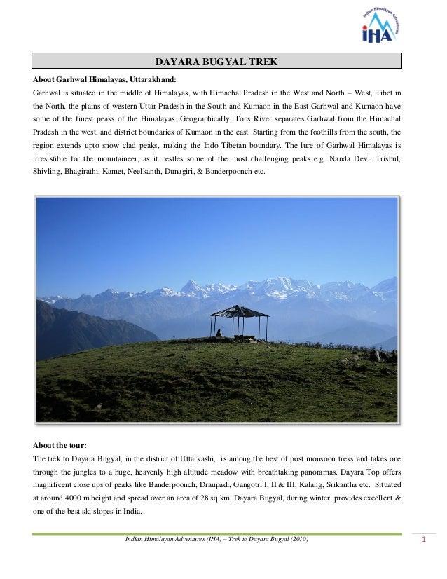 Indian Himalayan Adventures (IHA) – Trek to Dayara Bugyal (2010) 1 About Garhwal Himalayas, Uttarakhand: Garhwal is situat...