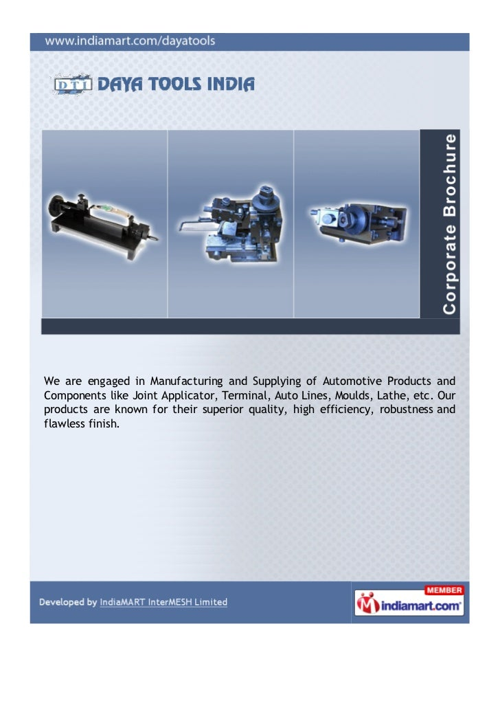 We are engaged in Manufacturing and Supplying of Automotive Products andComponents like Joint Applicator, Terminal, Auto L...