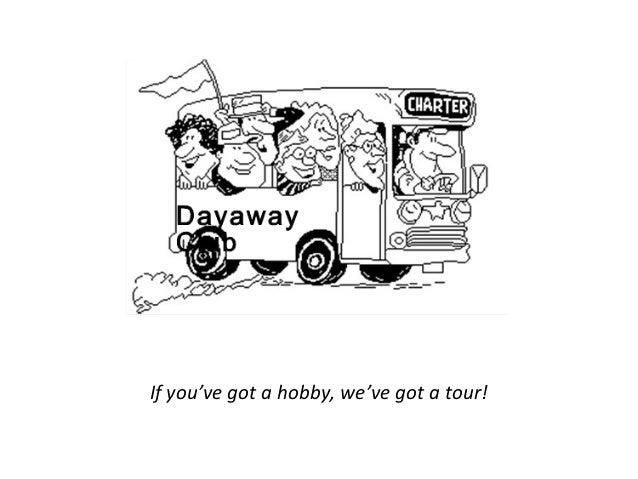 If you've got a hobby, we've got a tour!