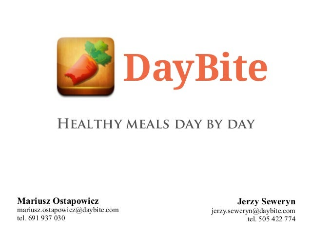 DayBite           Healthy meals day by dayMariusz Ostapowicz                           Jerzy Sewerynmariusz.ostapowicz@day...