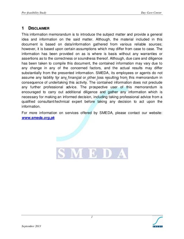 Pre-feasibility Study  Day Care Center  1 DISCLAIMER This information memorandum is to introduce the subject matter and pr...