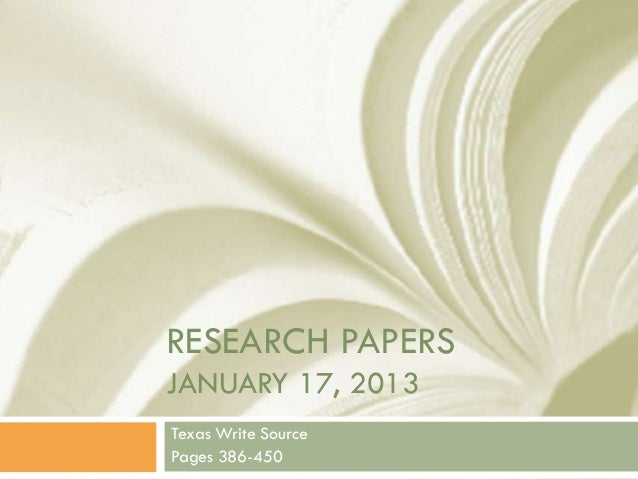 RESEARCH PAPERSJANUARY 17, 2013Texas Write SourcePages 386-450