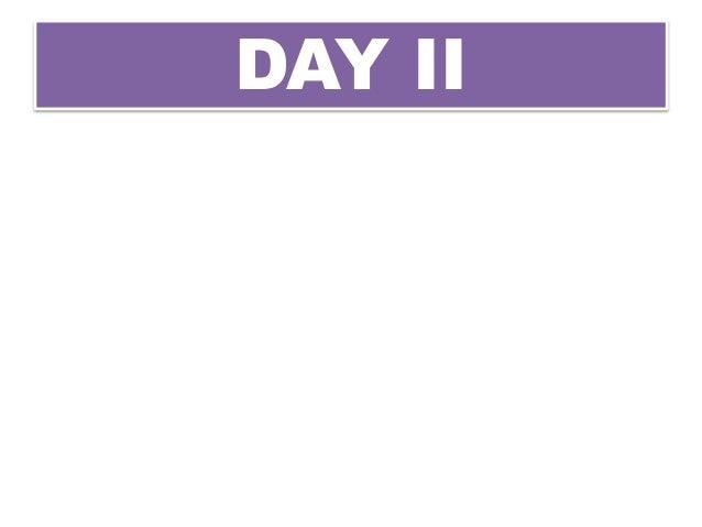 DAY II