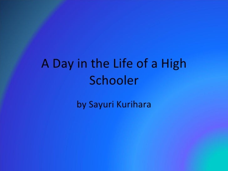 A Day in the Life of a High Schooler by Sayuri Kurihara