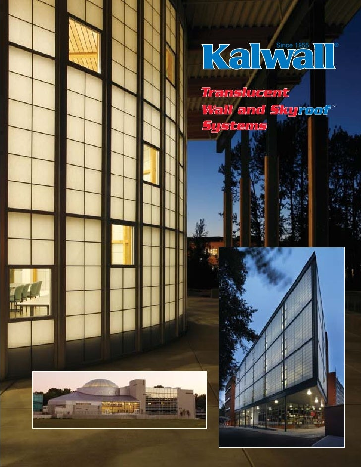 Kalwall®, developed and manufactured               able building component because of                                     ...