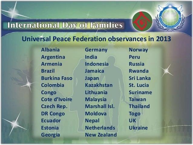 Universal Peace Federation observances in 2013 Albania Argentina Armenia Brazil Burkina Faso Colombia Congo Cote d'Ivoire ...