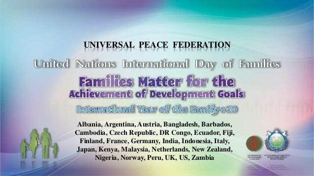 UNIVERSAL PEACE FEDERATION Albania, Argentina, Austria, Bangladesh, Barbados, Cambodia, Czech Republic, DR Congo, Ecuador,...