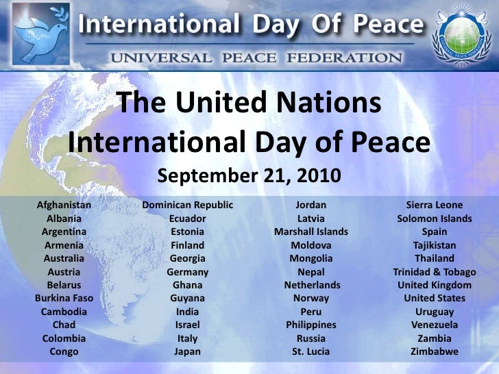 The United NationsInternational Day of Peace<br />September 21, 2010<br />Afghanistan<br />Albania<br />Argentina<br />Arm...