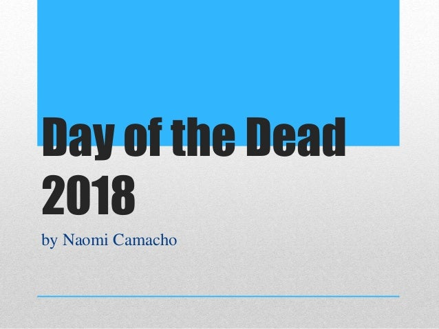Day of the Dead 2018 by Naomi Camacho