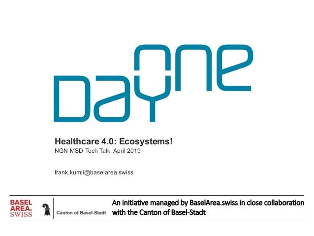 An initiative managed by BaselArea.swiss in close collaboration with the Canton of Basel-Stadt Healthcare 4.0: Ecosystems!...