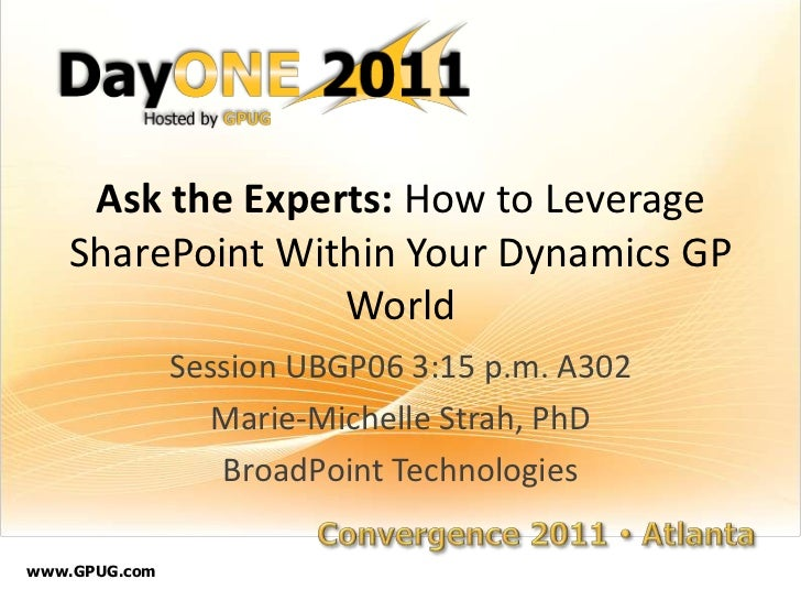 Microsoft Convergence DayOne: Leveraging SharePoint within Your Dynamics GP World