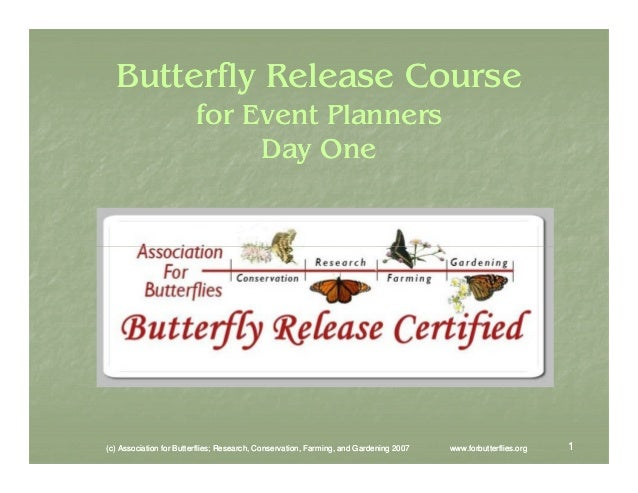 Butterfly Release Course for Event Planners Day One  (c) Association for Butterflies; Research, Conservation, Farming, and...